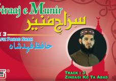 Zindagi Ko Ta Abad   Hafiz Fahad Shah   Siraj E Munir