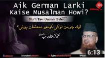Aik German Larki Kaise Musalman Howi | Mufti Taqi Usmani Sahab zaitoon tv