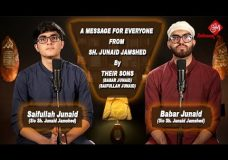 A Message for Everyone from Sh. Junaid Jamshed