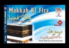 Yeh Makkah Ki Fiza   Hafiz Fahad Shah & Junaid Jamshed