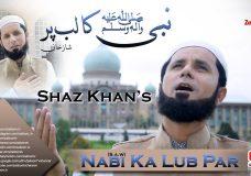 Nabi (S.A.W) Ka Lab Par | Shaz Khan (Ex pop singer) | New Naat Video HD