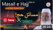Mufti Rafi Usmani | Masail e Hajj (Part 2)